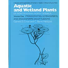Aquatic and Wetland Plants of Northeastern North America, Volume I: A Revised and Enlarged Edition of Norman C. Fassett's A Manual of Aquatic Plants, Volume ... of Northeastern North America (Paperback))