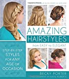Amazing Hairstyles: From Easy to Elegant