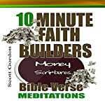 Money Scriptures: 10 Minute Faith Builders Bible Verse Meditations | Scott Gordon