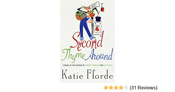 Second thyme around a novel kindle edition by katie fforde second thyme around a novel kindle edition by katie fforde literature fiction kindle ebooks amazon fandeluxe Images