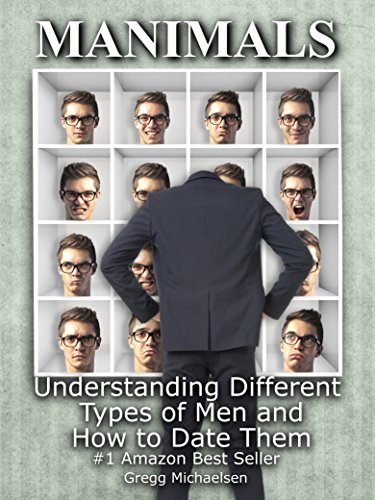 Manimals: Understanding Different Types of Men and How to Date Them! (Relationship and Dating Advice for Women Book 12) by [Michaelsen, Gregg]
