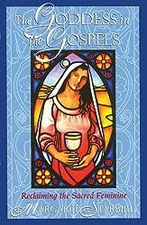 The Goddess in the Gospels: Reclaiming the Sacred Feminine by Margaret Starbird (1998-10-01)