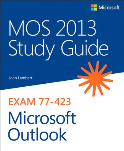MOS 2013 Study Guide for Microsoft Outlook (MOS Study Guide) Pdf