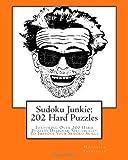 Sudoku Junkie: 202 Hard Puzzles, Hagopian Institute, 1456412698