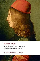 Studies in the History of the Renaissance (Oxford World's Classics)