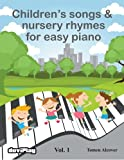 Children's songs & nursery rhymes for easy piano. Vol 1.: Volume 1