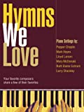 img - for Hymns We Love: Your favorite composers share a few of their favorites book / textbook / text book