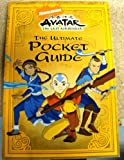 Avatar The Last Airbender: The Ultimate Pocket Guide
