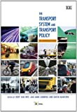 The Transport System and Transport Policy, Bert van Wee and Jan Anne Annema, 1781952043