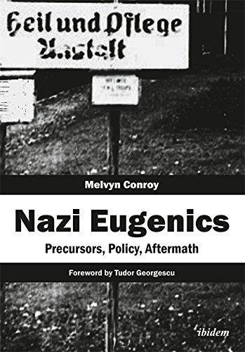Nazi Eugenics: Precursors, Policy, Aftermath