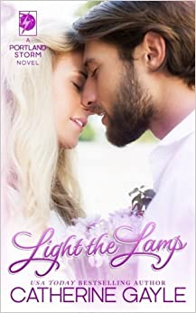 Light the Lamp (Portland Storm) (Volume 4) by Catherine Gayle (2015-07-10)