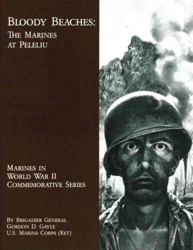 (Bloody Beaches:  The Marines at Peleliu (Marines in World War II Commemorative Series))