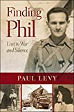Finding Phil: Lost in War and Silence