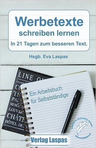 Werbetexte schreiben lernen: In 21 Tagen zum besseren Text. Ein ...