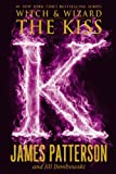 The Kiss (Witch & Wizard series Book 4)