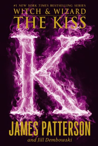 The Kiss (Witch & Wizard series Book 4) ()
