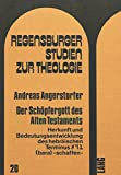 Der Schoepfergott des Alten Testaments : Herkunft und Bedeutungsentwicklung des Hebraeischen Terminus Schaffen, Angerstorfer, Andreas, 3261027037