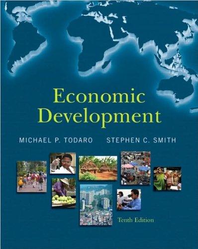 M. P. Todaro's,S. C. Smith's 10th(tenth) edition (Economic Development (10th Edition) [Hardcover])(2008) (Todaro And Smith Economic Development 10th Edition)