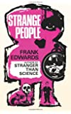 Strange People: Unusual Humans Who Have Baffled the World