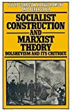 img - for Socialist Construction and Marxist Theory: Bolshevism and its Critique book / textbook / text book