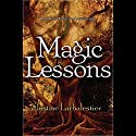 Magic Lessons: Magic or Madness, Book 2 Audiobook by Justine Larbalestier Narrated by Alison Larkin