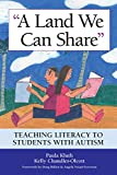 img - for Land We Can Share: Teaching Literacy to Students with Autism book / textbook / text book