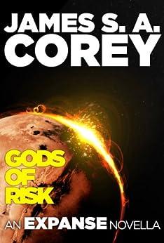 Gods of Risk: An Expanse Novella (The Expanse) by [Corey, James S. A.]