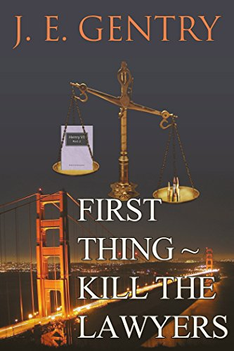 First Thing ~ Kill the Lawyers by [Gentry, J. E.]