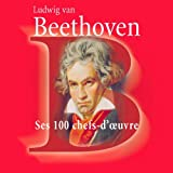 Beethoven : Ses 100 chefs-d