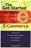 The Get-Started Guide to E-Commerce, Danielle Zilliox, 081447117X