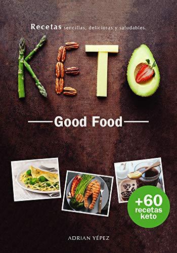 Keto Good Food por Adrian Yepez,Erika Alvarado