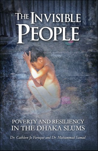 The Invisible People: Poverty and Resiliency in the Dhaka Slums -  Dr. Cathleen Jo Faruque