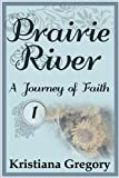 Prairie River #1: A Journey of Faith (Volume 1)