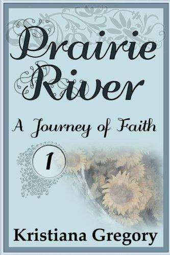Prairie River #1: A Journey of Faith (Volume 1) pdf