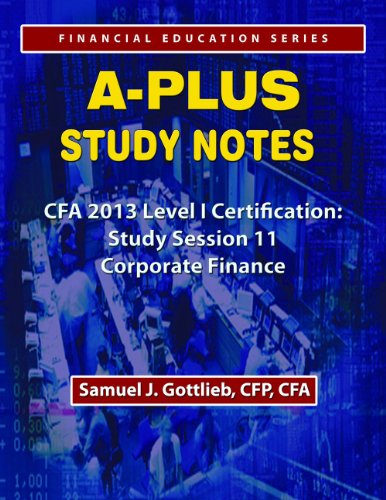 APSN CFA 2013 Level 1 Study Session Corporate Finance