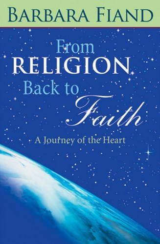 Read Online From Religion Back to Faith: A Journey of the Heart PDF