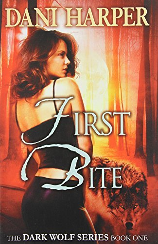First Bite (The Dark Wolf Series Book 1)