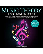 Music Theory for Beginners: An Easy Guide to Learn, Read and Understand Music and Apply it with Fun, Confidence and Ease on any Instrument (Guitar, Piano, Violin, etc.) Competent Musicians Book 1