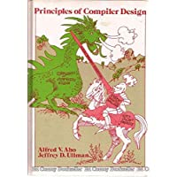 Principles of Compiler Design (Addison-Wesley series in computer science and information processing)