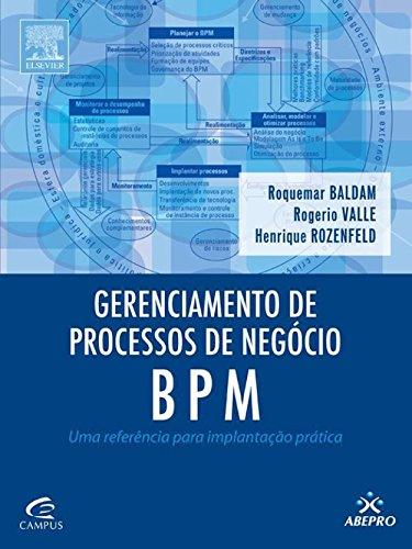 Gerenciamento de Processos de Negócio - BPM: Uma Referência para Implantação Prática