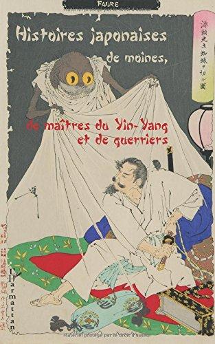 Histoires japonaises de moines, de maîtres du Yin-Yang et de guerriers