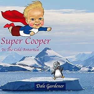 Super Cooper in the Cold Antartica Audiobook