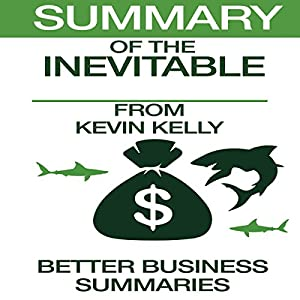 Summary of The Inevitable from Kevin Kelly Audiobook