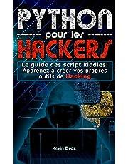 Python pour les Hackers: Le guide des scripts kiddies : Apprenez à créer vos propres outils de Hacking