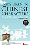 Enjoy Learning Chinese Characters: Discover their Hidden Meanings (English and Chinese Edition)