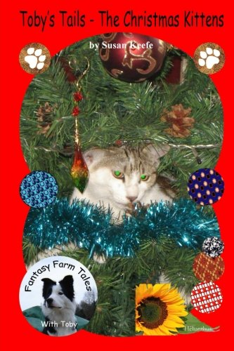 Read Online Toby's Tails - The Christmas Kittens (Fantasy Farm Tales) (Volume 5) PDF
