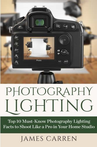 Photography Lighting: Top 10 Must-Know Photography Lighting Facts to Shoot Like a Pro in Your Home Studio