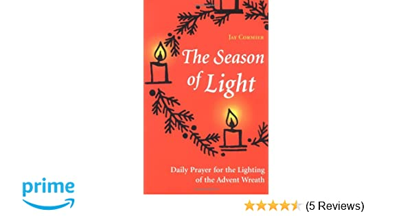 The Season Of Light Daily Prayer For The Lighting Of The Advent