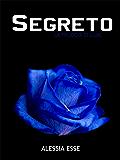 Segreto (La Trilogia di Lilac Vol. 2)