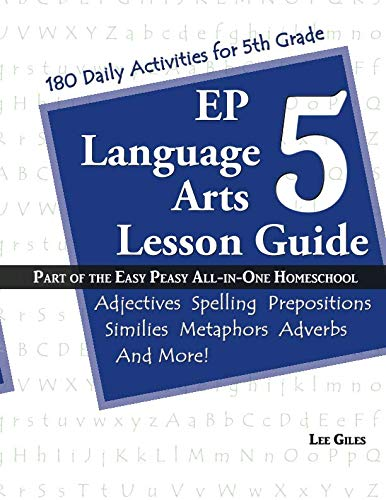 (EP Language Arts 5 Lesson Guide: Part of the Easy Peasy All-in-One Homeschool (Volume)